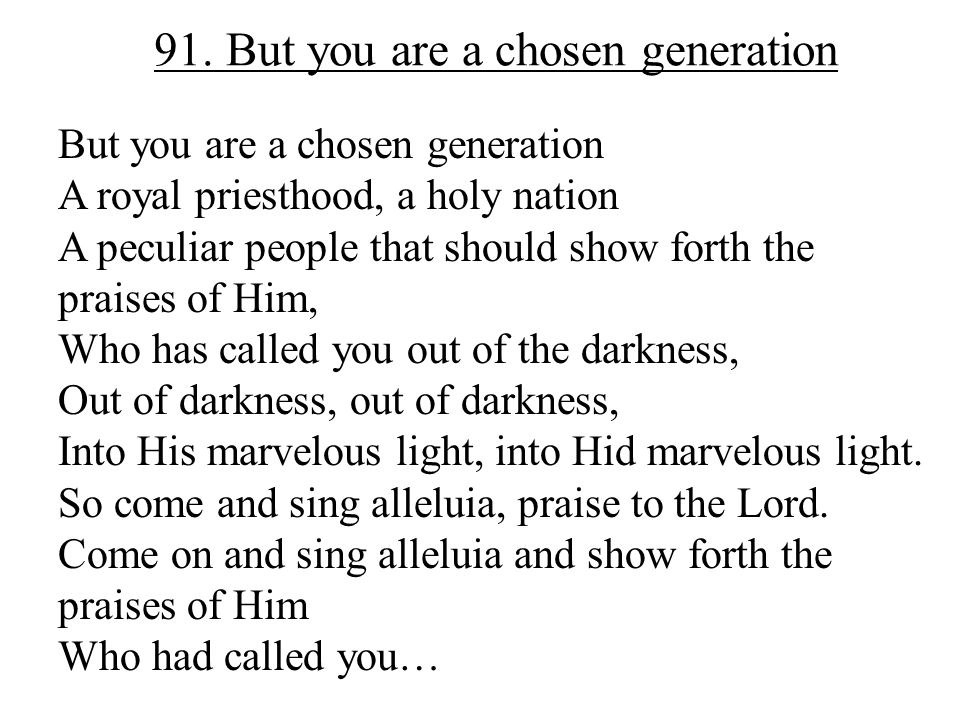 91. But you are a chosen generation