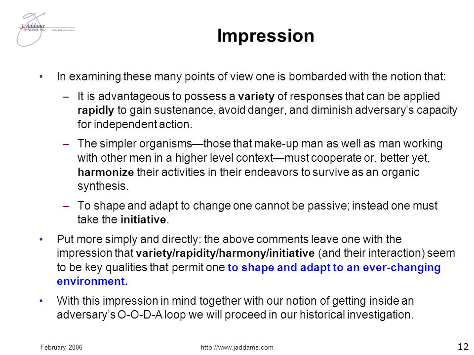 Impression In examining these many points of view one is bombarded with the notion that: