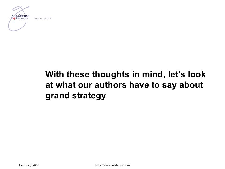 With these thoughts in mind, let's look at what our authors have to say about grand strategy