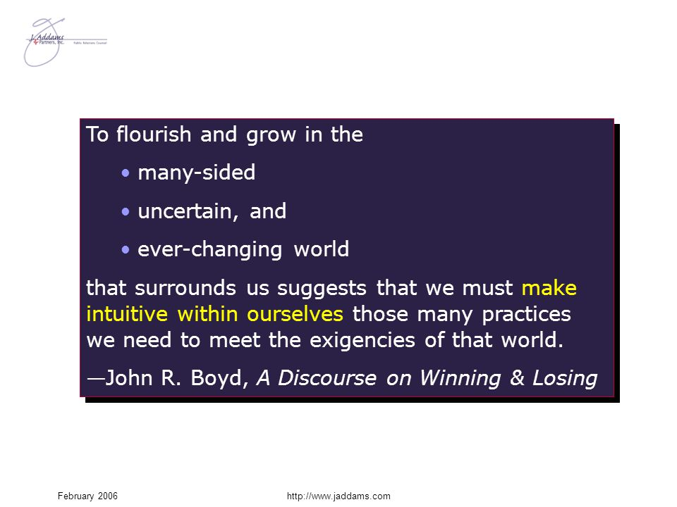 To flourish and grow in the many-sided uncertain, and