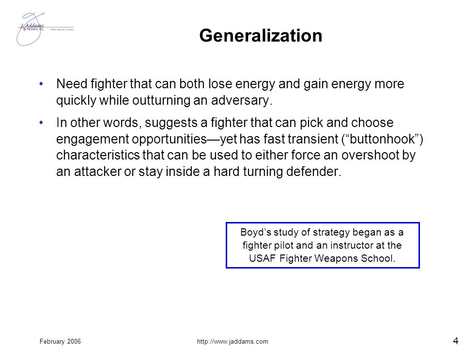 Generalization Need fighter that can both lose energy and gain energy more quickly while outturning an adversary.