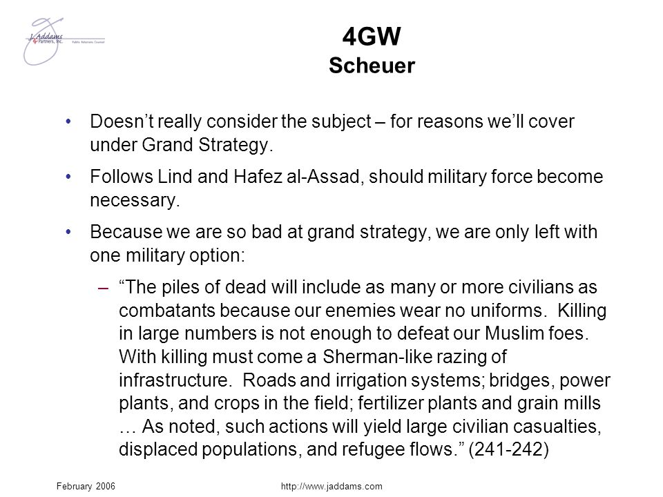 4GW Scheuer Doesn't really consider the subject – for reasons we'll cover under Grand Strategy.