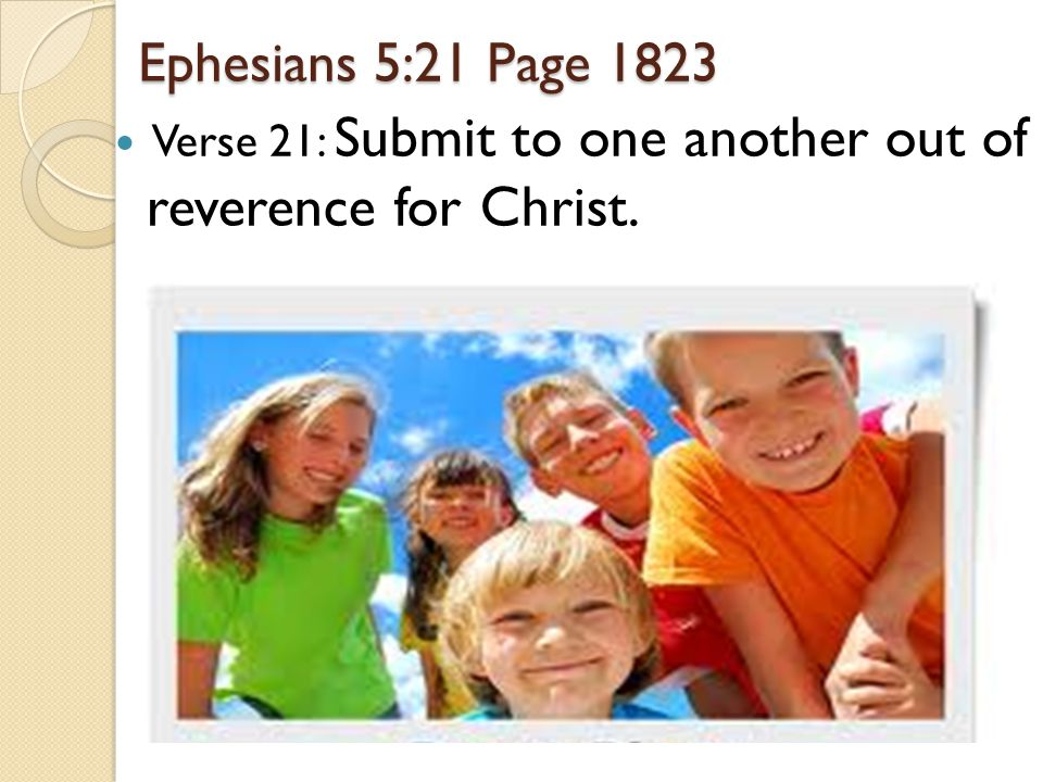 Ephesians 5:21 Page 1823 Verse 21: Submit to one another out of reverence for Christ.