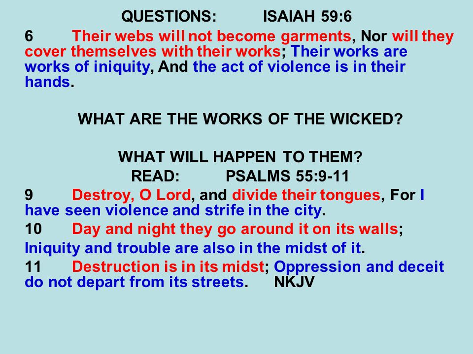 WHAT ARE THE WORKS OF THE WICKED WHAT WILL HAPPEN TO THEM