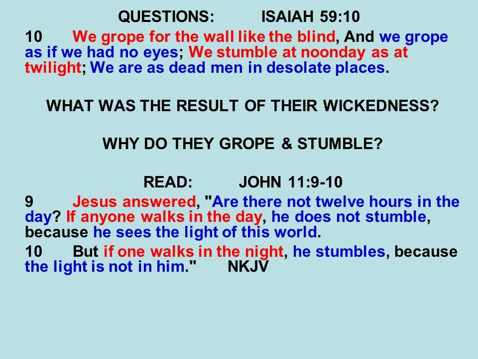 WHAT WAS THE RESULT OF THEIR WICKEDNESS WHY DO THEY GROPE & STUMBLE