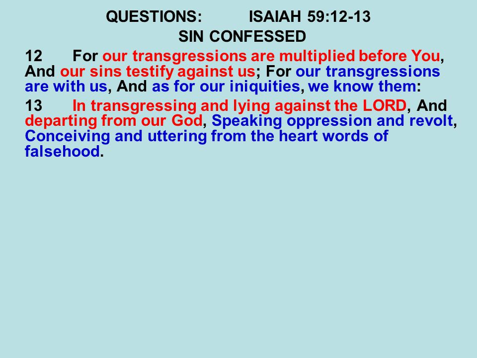 QUESTIONS: ISAIAH 59:12-13 SIN CONFESSED.