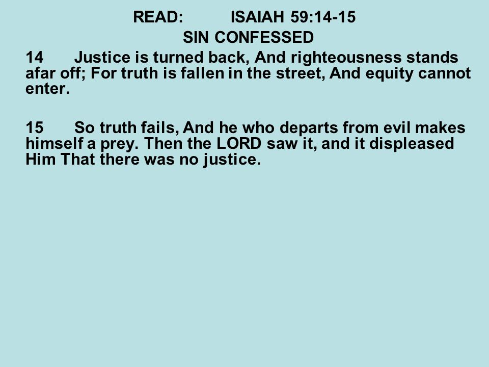 READ: ISAIAH 59:14-15 SIN CONFESSED.