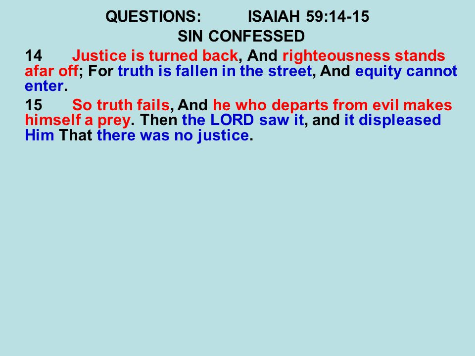 QUESTIONS: ISAIAH 59:14-15 SIN CONFESSED.