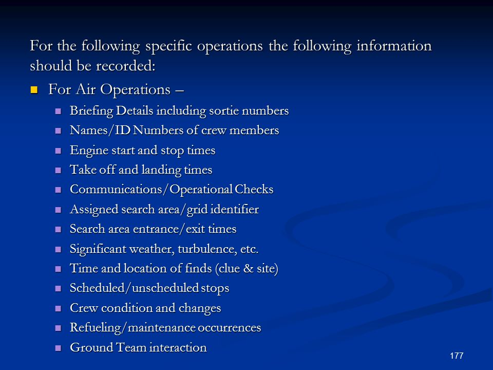 For the following specific operations the following information should be recorded: