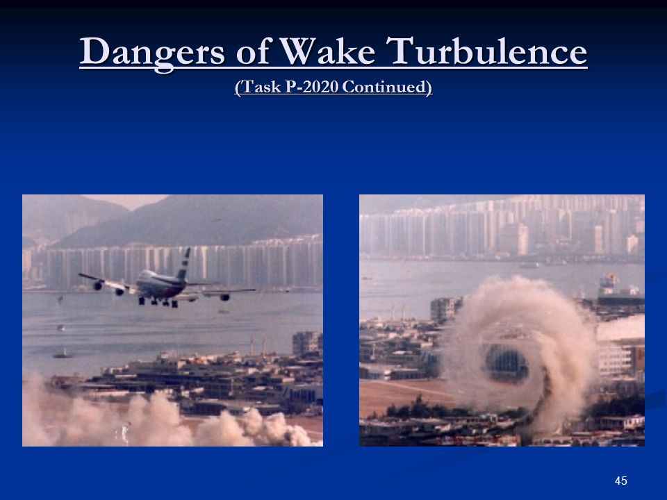 Dangers of Wake Turbulence (Task P-2020 Continued)