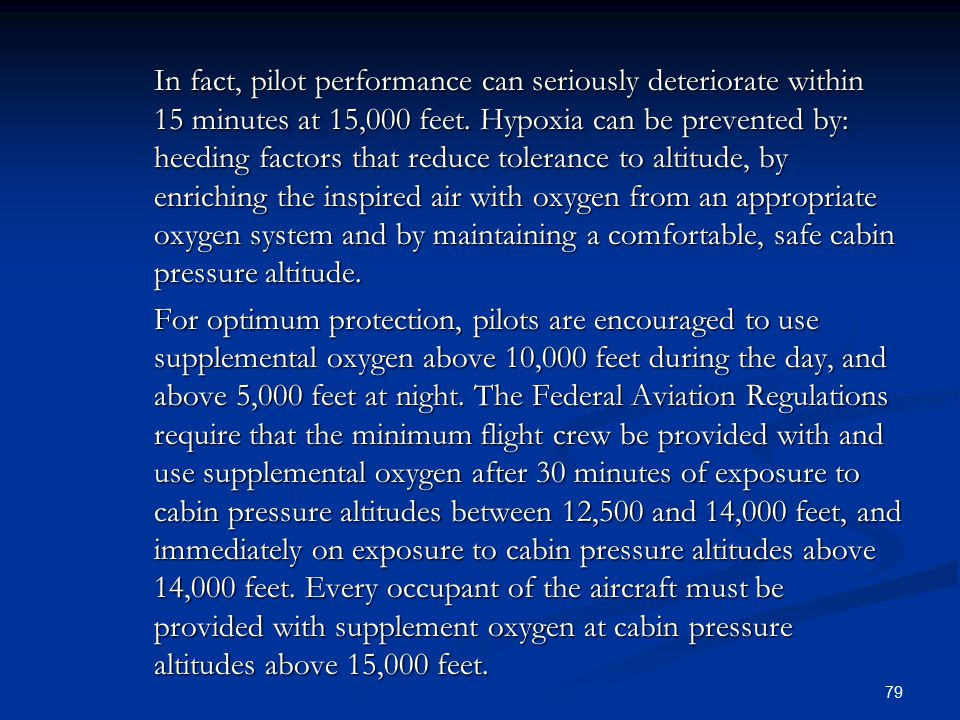 In fact, pilot performance can seriously deteriorate within 15 minutes at 15,000 feet.