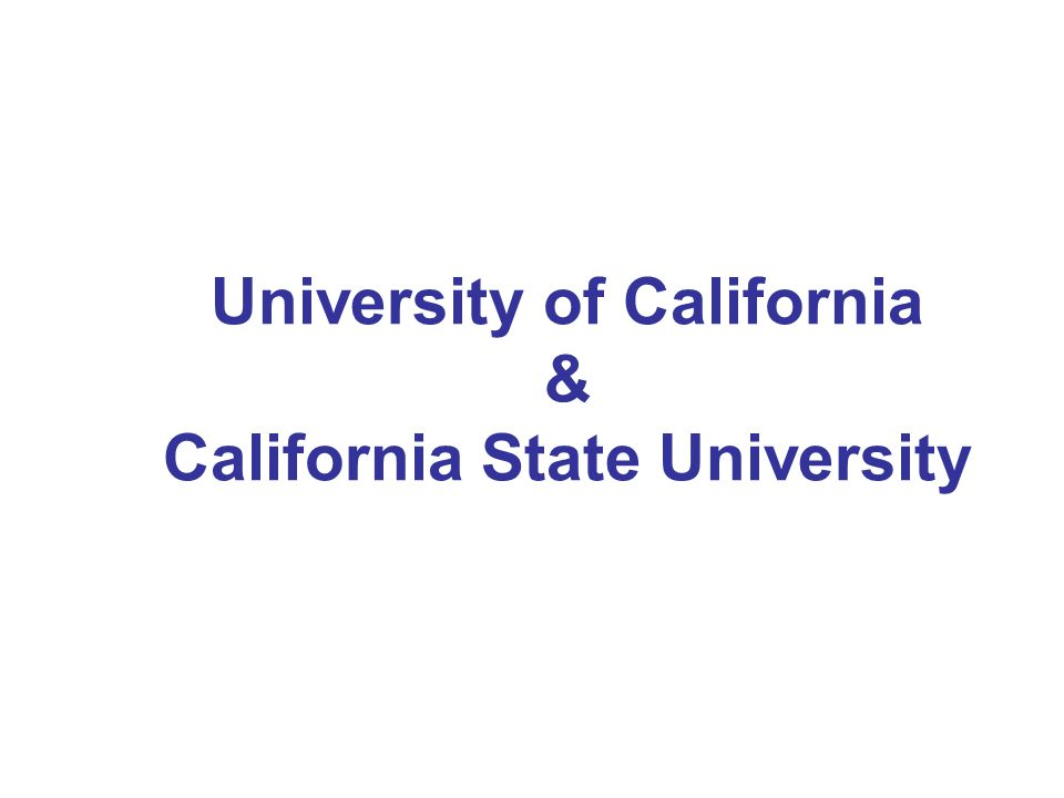 University of California & California State University