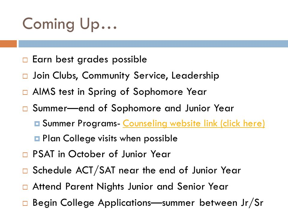 Coming Up… Earn best grades possible