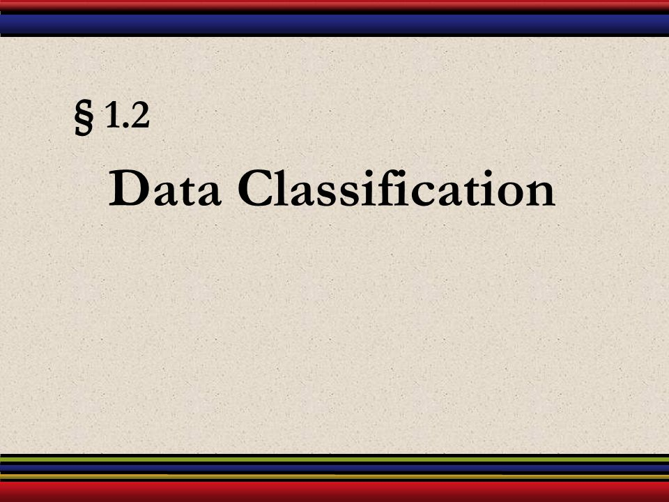 § 1.2 Data Classification