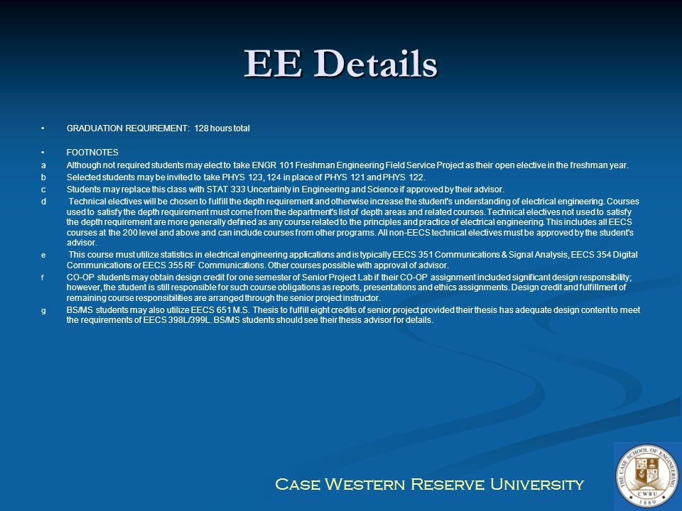 EE Details GRADUATION REQUIREMENT: 128 hours total FOOTNOTES