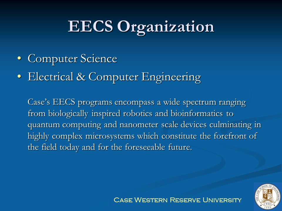 EECS Organization Computer Science Electrical & Computer Engineering