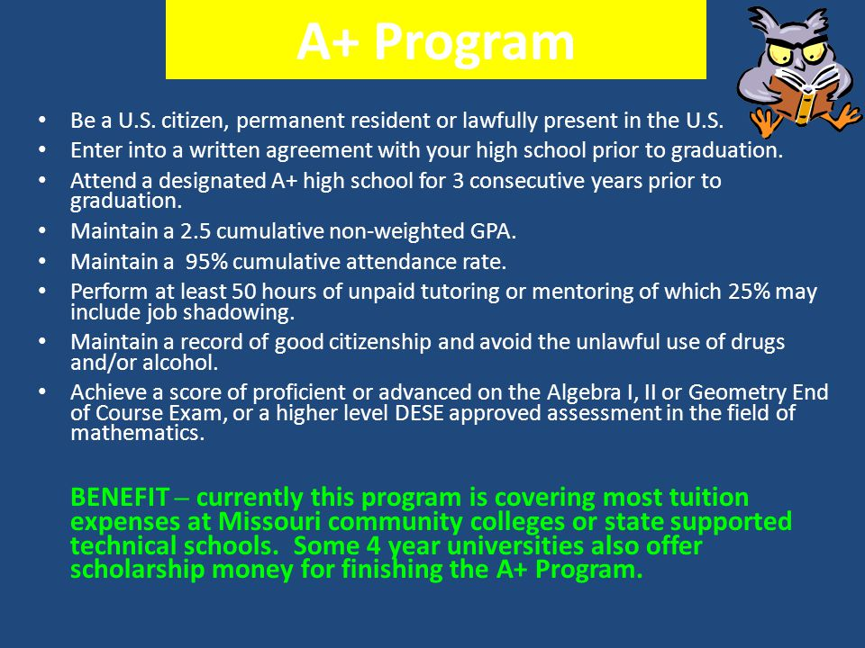 A+ Program Be a U.S. citizen, permanent resident or lawfully present in the U.S.