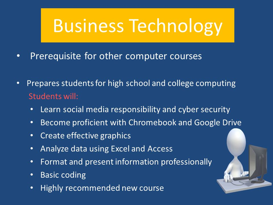 Business Technology Prerequisite for other computer courses