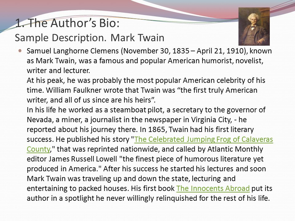 1. The Author's Bio: Sample Description. Mark Twain