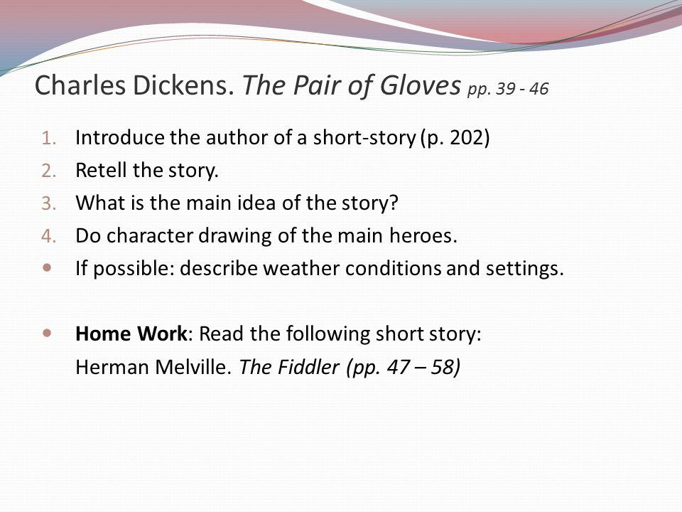 Charles Dickens. The Pair of Gloves pp. 39 - 46