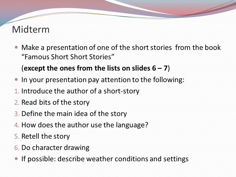 Midterm Make a presentation of one of the short stories from the book Famous Short Short Stories