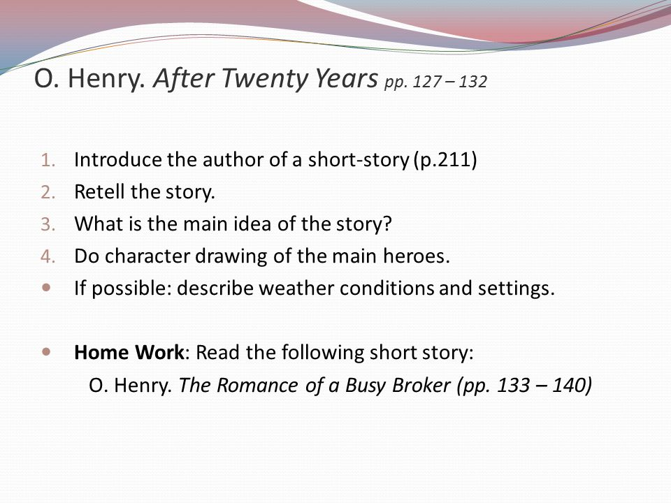 O. Henry. After Twenty Years pp. 127 – 132