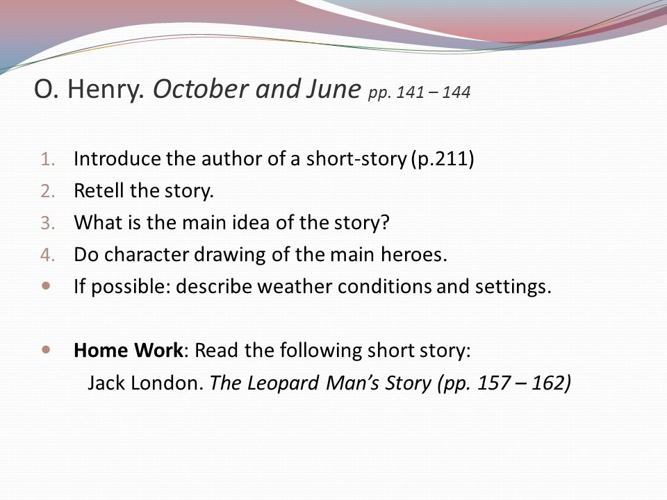 O. Henry. October and June pp. 141 – 144