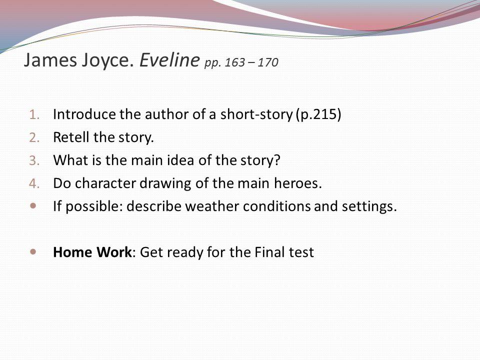 James Joyce. Eveline pp. 163 – 170