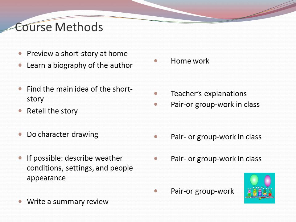 Course Methods Preview a short-story at home Home work