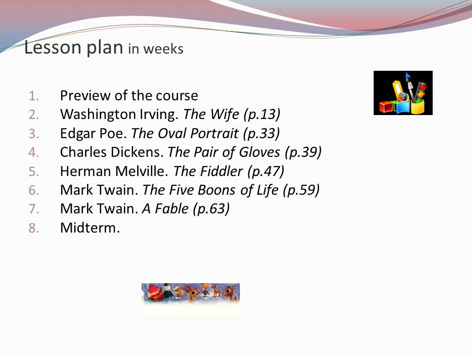 Lesson plan in weeks Preview of the course