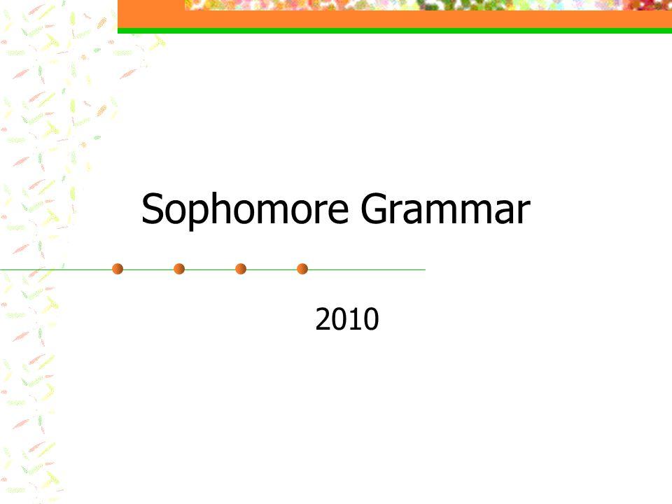 Sophomore Grammar 2010