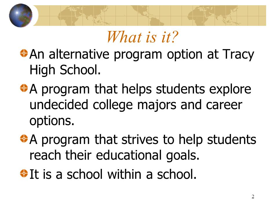 What is it An alternative program option at Tracy High School.