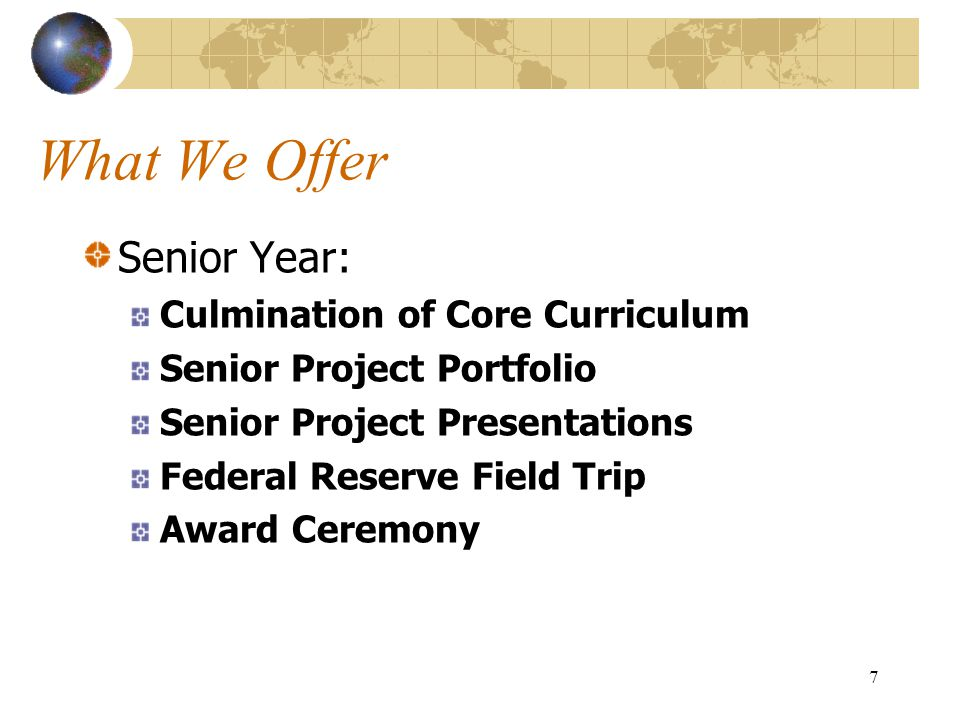 What We Offer Senior Year: Culmination of Core Curriculum