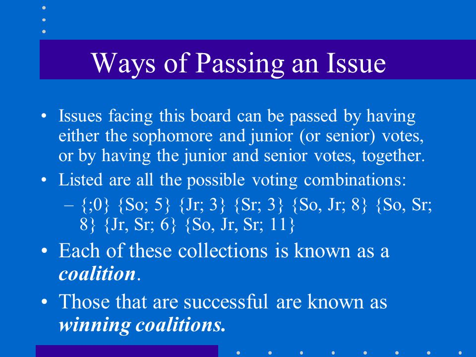 Ways of Passing an Issue