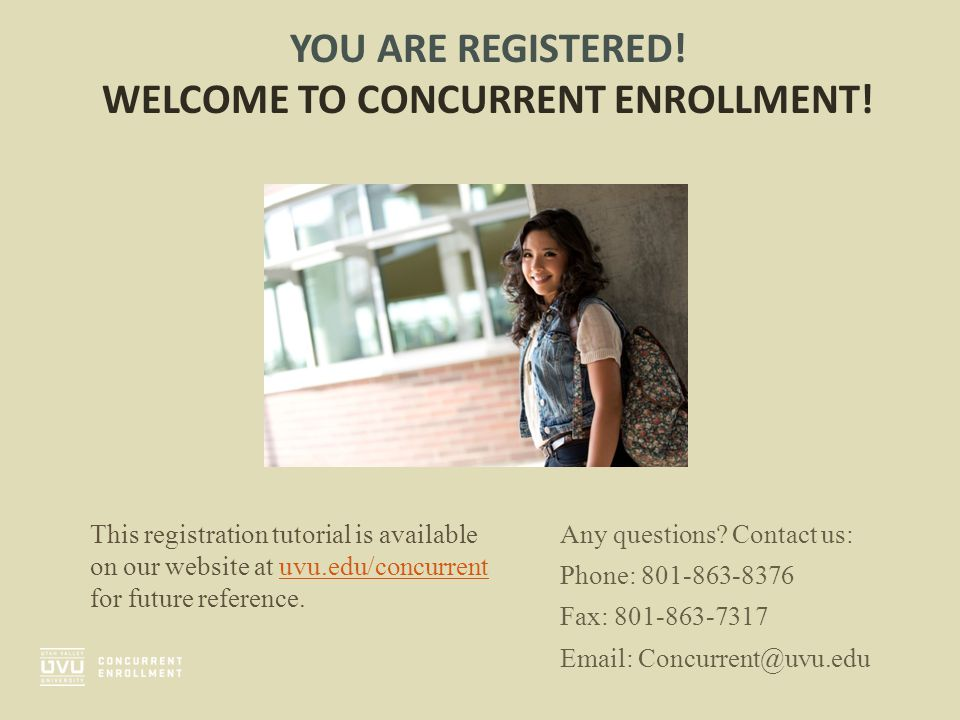 YOU ARE REGISTERED! WELCOME TO CONCURRENT ENROLLMENT!