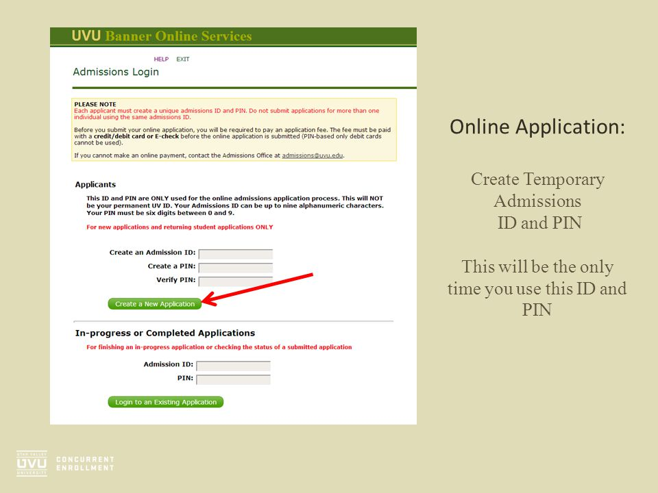 Online Application: Create Temporary Admissions ID and PIN This will be the only time you use this ID and PIN