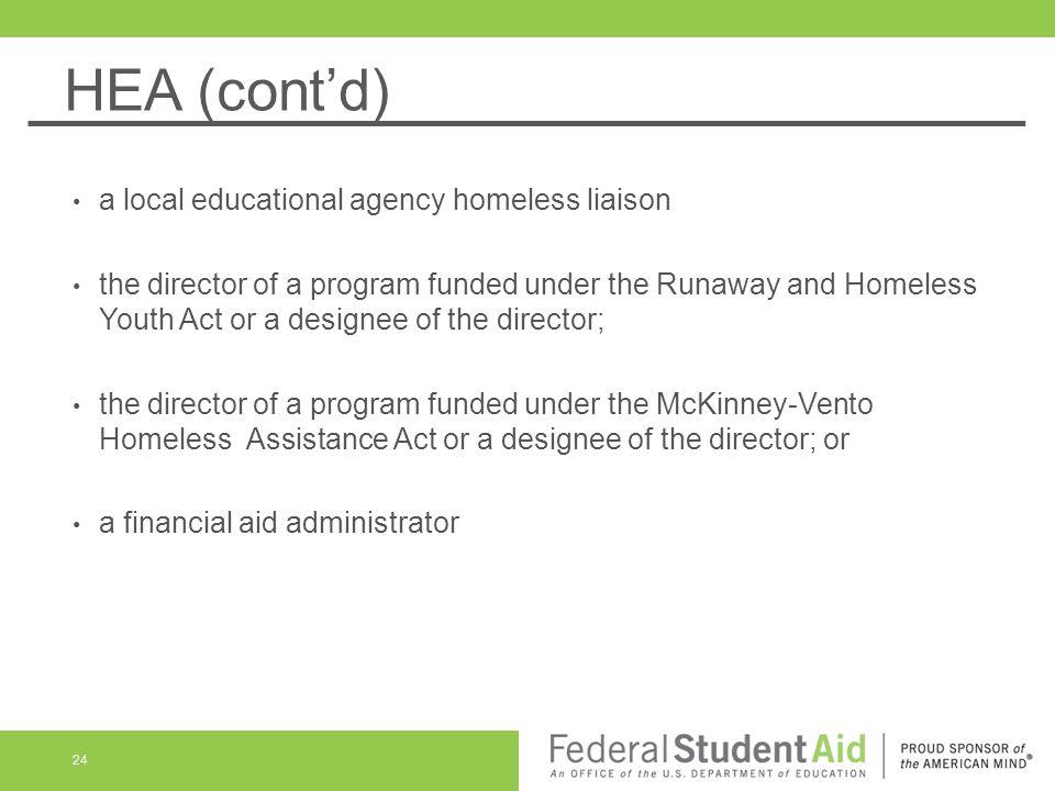 HEA (cont'd) a local educational agency homeless liaison