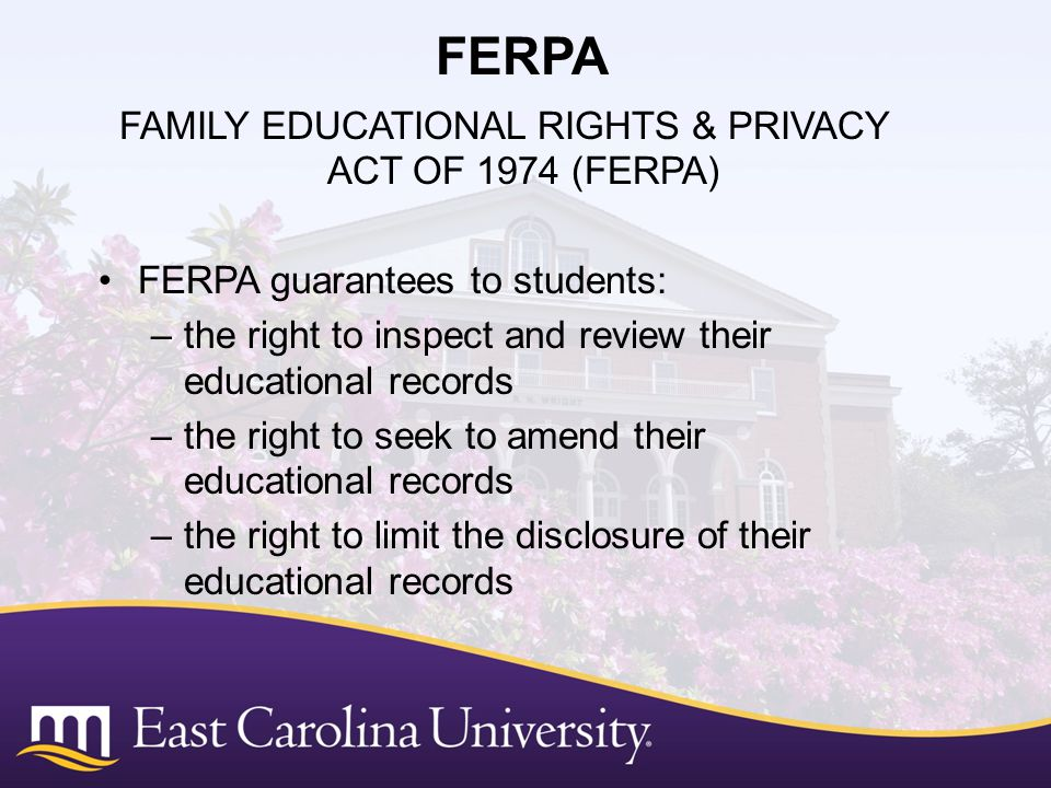 FAMILY EDUCATIONAL RIGHTS & PRIVACY ACT OF 1974 (FERPA)