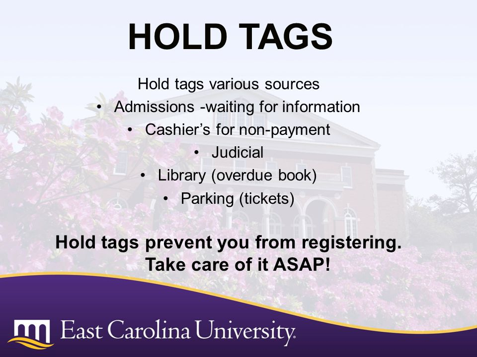 Hold tags prevent you from registering. Take care of it ASAP!