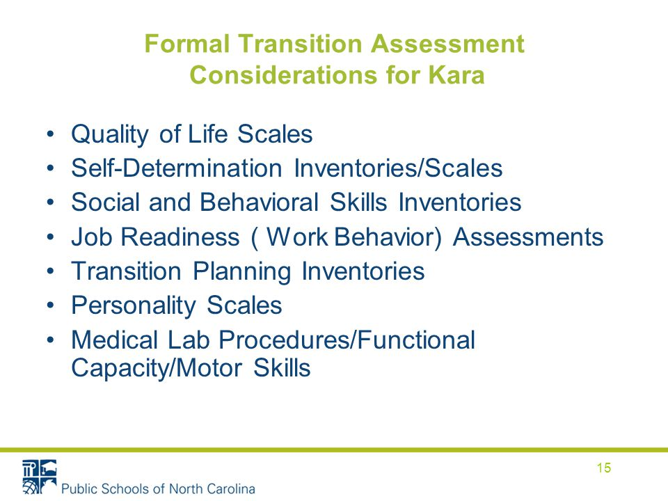 Formal Transition Assessment Considerations for Kara