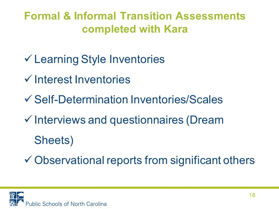 Formal & Informal Transition Assessments completed with Kara