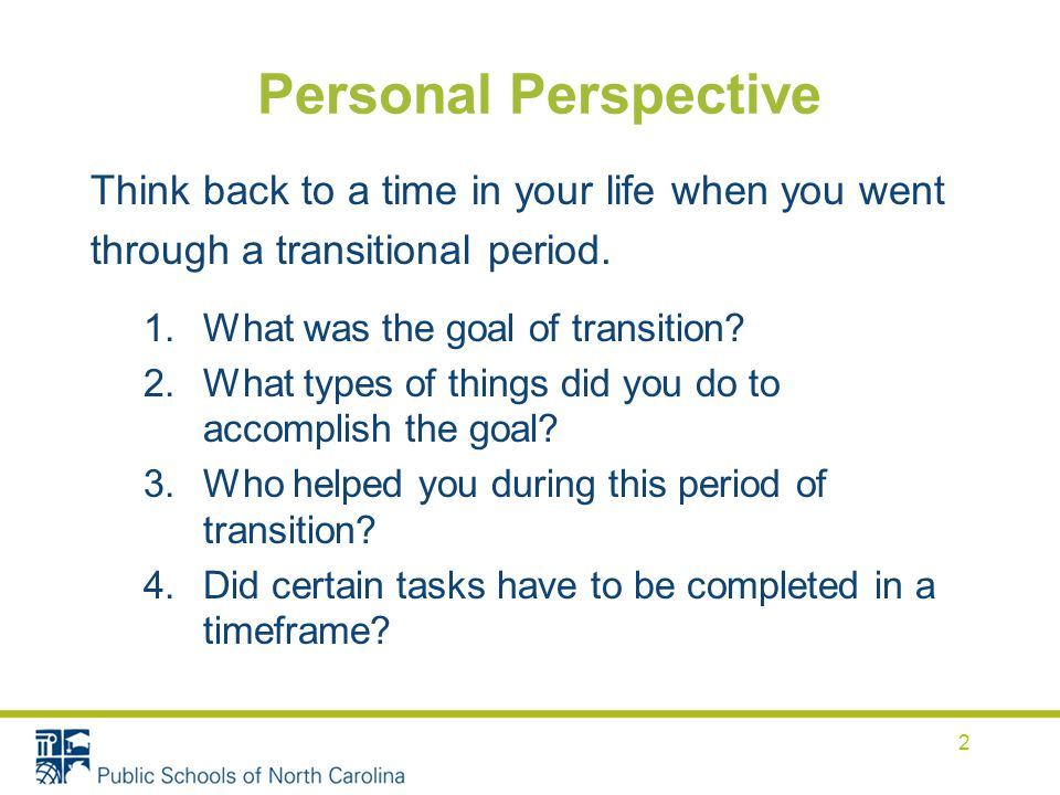 Personal Perspective Think back to a time in your life when you went