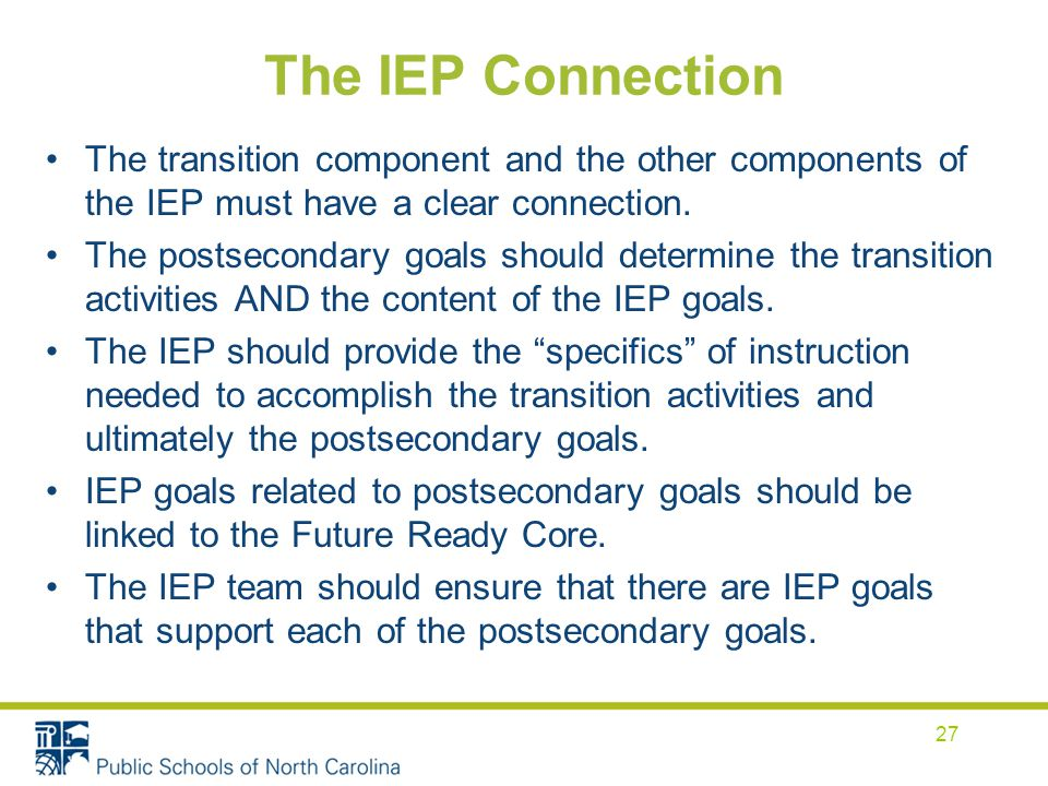 The IEP Connection The transition component and the other components of the IEP must have a clear connection.