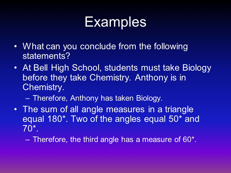 Examples What can you conclude from the following statements