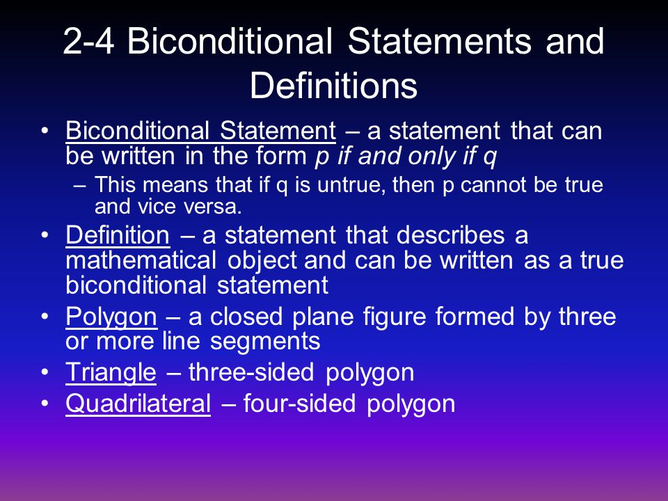 2-4 Biconditional Statements and Definitions