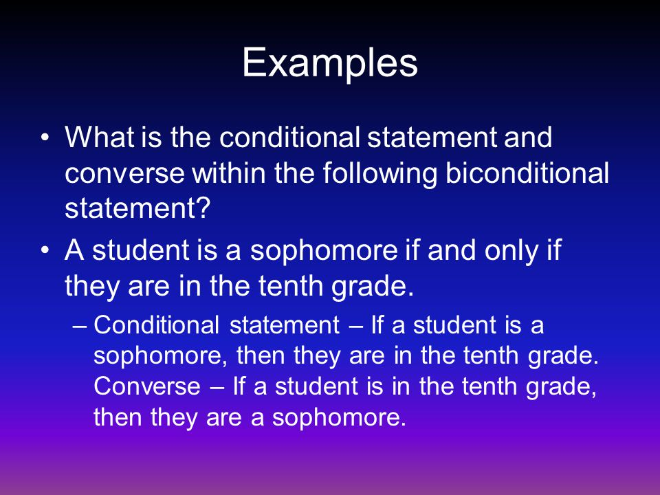 Examples What is the conditional statement and converse within the following biconditional statement