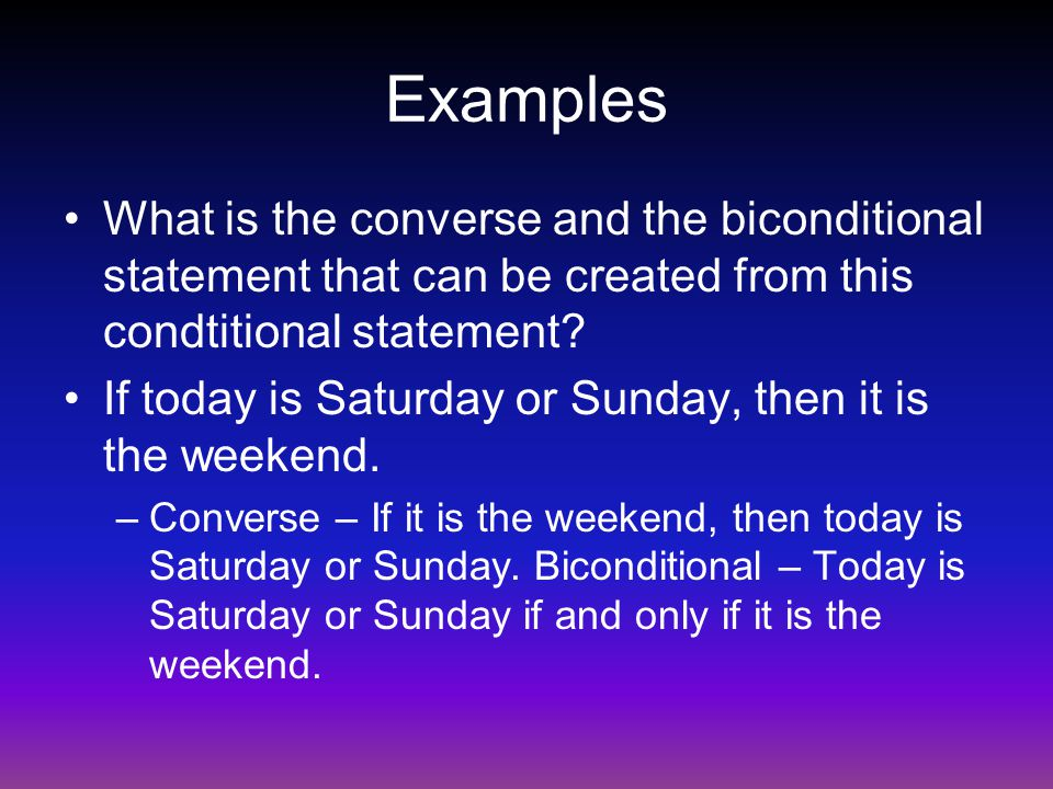 Examples What is the converse and the biconditional statement that can be created from this condtitional statement