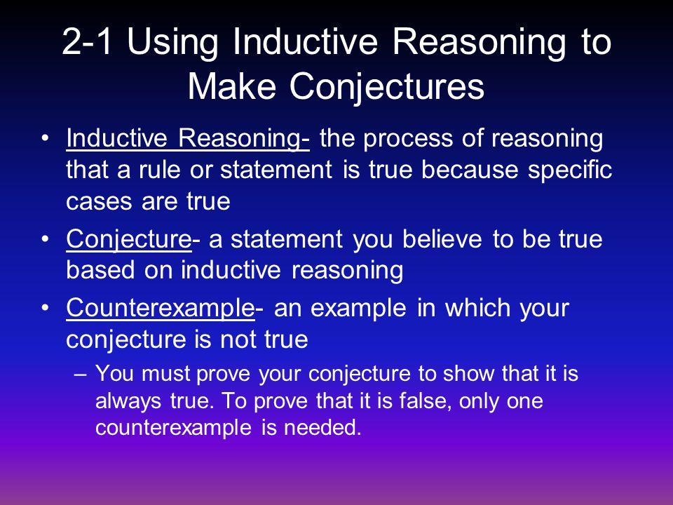 2-1 Using Inductive Reasoning to Make Conjectures