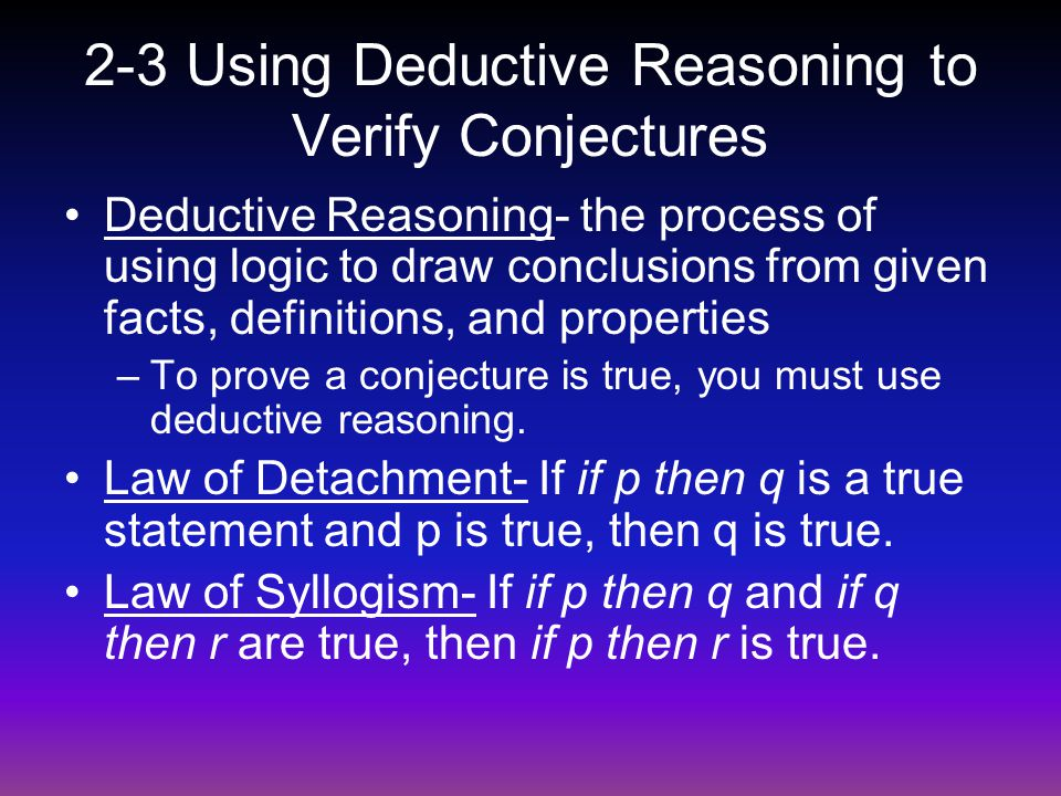 2-3 Using Deductive Reasoning to Verify Conjectures