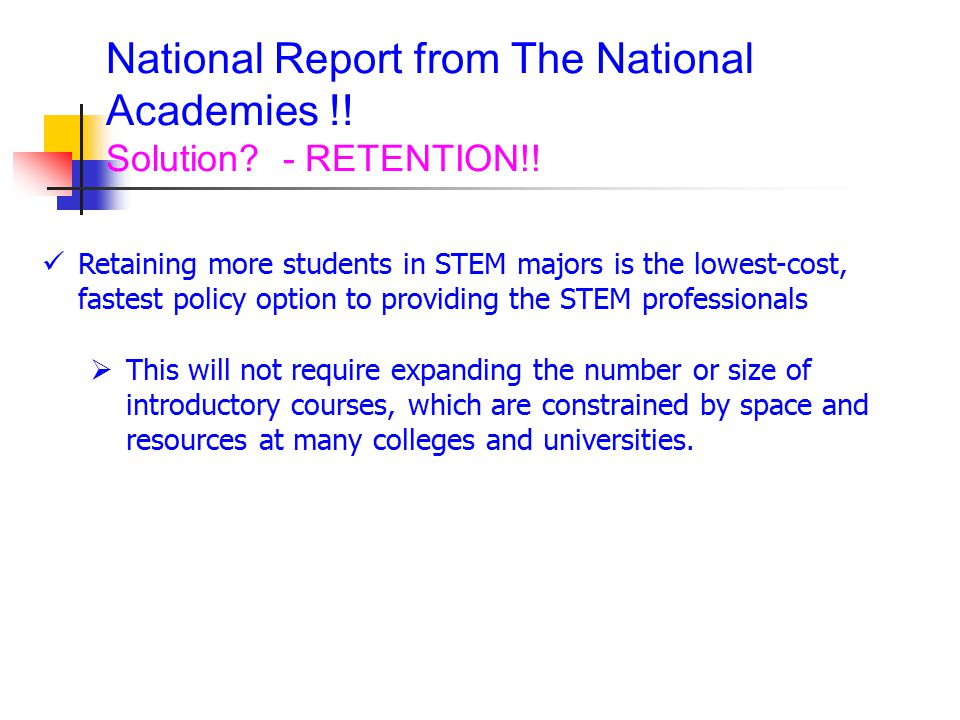 National Report from The National Academies !! Solution - RETENTION!!
